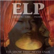 EMERSON LAKE & PALMER Show That Never Ends