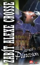 James Patterson: Zabít Alexe Crosse