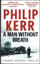 Philip Kerr: A Man Without Breath