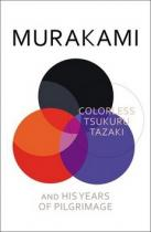 Haruki Murakami: Colorless Tsukuru Tazaki and His Years of Pilgrimage