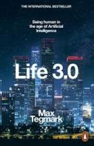 Penguin Life 3.0 : Being Human in the Age of Artificial Intelligence - Tagmark Max