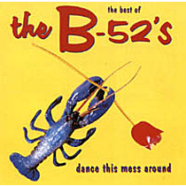 B 52's: Dance This Mess Around