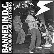 Bad Brains: Banned in DC: Bad Brains' Greatest Riffs