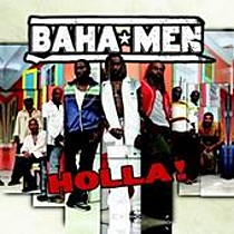 Baha Men: Holla!