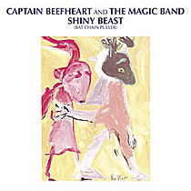 Beefheart, Captain: Shiny Beast (Bat Chain Puller)