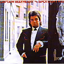 Beefheart, Captain: Spotlight Kid / Clear Spot