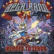 Beta Band The: Heroes to Zeros