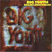 Big Youth: Dreadlocks Dread