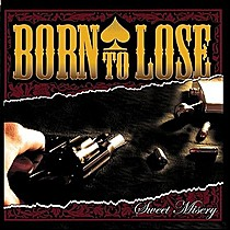 Born To Lose: Sweet Misery