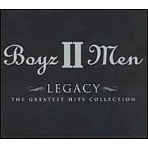 Boyz II Men: Legacy / Greatest Hits