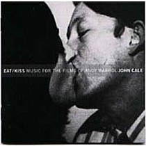 Cale, John: Eat/Kiss:Music For The Films By Andy Warhole