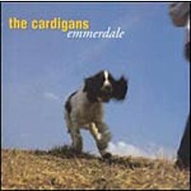 Cardigans The: Emmerdale