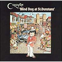 Caravan: Blind Dog At St.Dunstans