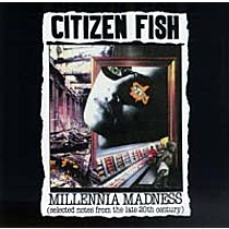 Citizen Fish: Millennia Madness