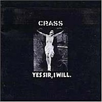 Crass: Yes Sir, I Will