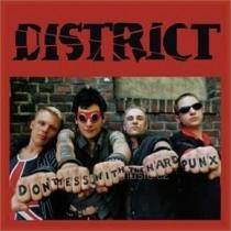 District: Don'T Mess With the Hard Punks