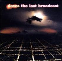 Doves: Last Broadcast