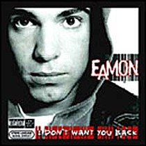Eamon: I Don´t Want You Back