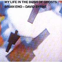 Eno, Brian: My Life In The Bush Of Ghosts