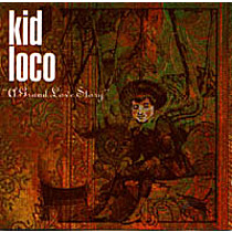 Kid Loco: A Grand Love Story
