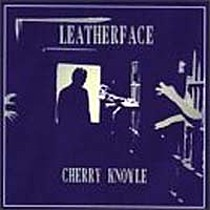 Leatherface: Cherry Knowle