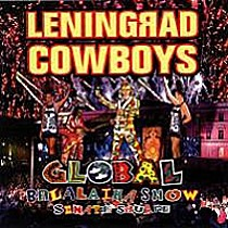 Leningrad Cowboys: Global Balalaika Show