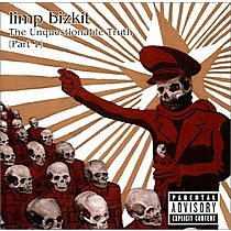 Limp Bizkit: Unquestionable Truth ( Part 1 )