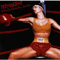 Nugent, Ted: If You Can't Lick 'Em... Lick 'Em