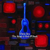 Rea, Chris: Road to Hell & Back