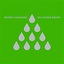 Secret Machines: Ten Silver Drops