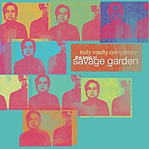 Savage Garden: Truly, Madly, Completely - The Best of Savage Garden