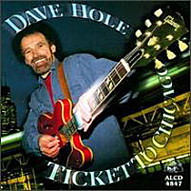 Hole, Dave: Ticket To Chicago