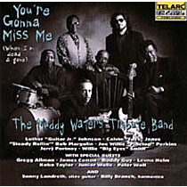 Muddy Waters Tribute Band The: You're Gonna Miss Me