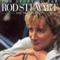 Story So Far, The (The Very Best Of Rod Stewart) - Rod Stewart