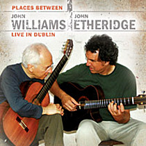 Williams, John: Places Between: John Williams & John Etheridge Live In Dublin