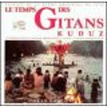 Time Of The Gypsies (Le Temps des Gitans)