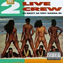 2 LIVE CREW:  AS NASTY AS THEY WANNA BE