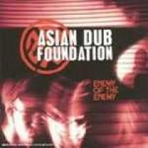 ASIAN DUB FOUNDATION:  ENEMY OF THE E. / RAFI