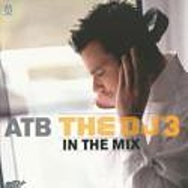 ATB:  THE DJ3 - IN THE MIX