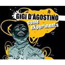 D'AGOSTINO, GIGI:  SOME EXPERIMENTS