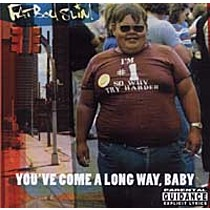 FATBOY SLIM:  YOU'VE COME A LONG WAY,BABY