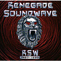RENEGADE SOUNDWAVE:  RSW 1987-1995