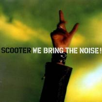 SCOOTER:  WE BRING THE NOISE