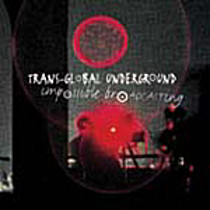 TRANS GLOBAL UNDERGROUND:  INTERNATIONAL