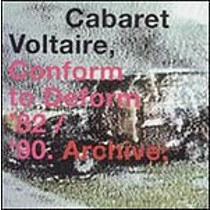 Cabaret Voltaire - Conform To Deform