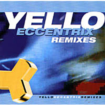 Yello: Eccentrix Remixes