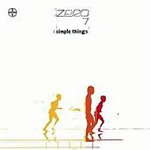 Zero 7: SIMPLE THINGS