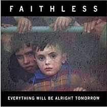 Faithless: Everything Will Be Alright ...