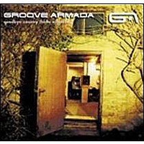 Groove Armada: GOODBYE COUNTRY