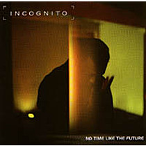 Incognito: No Time Like The Future